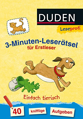 Duden Leseprofi – 3-Minuten-Leserätsel für Erstleser: Einfach tierisch: 40 knifflige Aufgaben (Leseprofi Minuten Leserätsel)