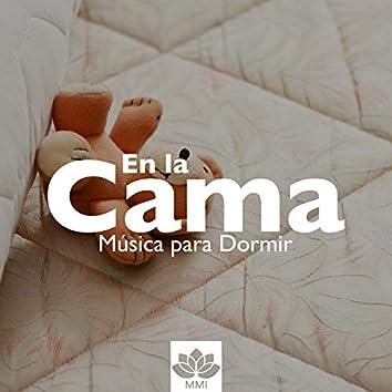 En la Cama - Música para Dormir, Soñar, Relajarse y lograr Tranquilidad y Serenidad