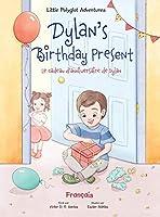 Dylan's Birthday Present/Le cadeau d'anniversaire de Dylan: French Edition (Little Polyglot Adventures)