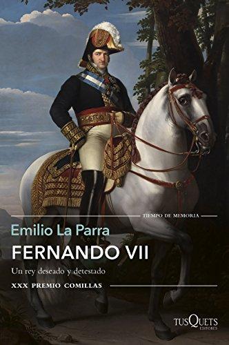Fernando VII: Un rey deseado y detestado. XXX Premio Comillas (Tiempo de Memoria)