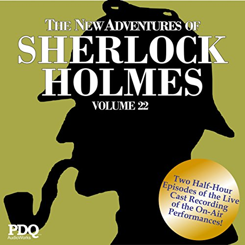 The New Adventures of Sherlock Holmes: The Golden Age of Old Time Radio Shows, Vol. 22 audiobook cover art