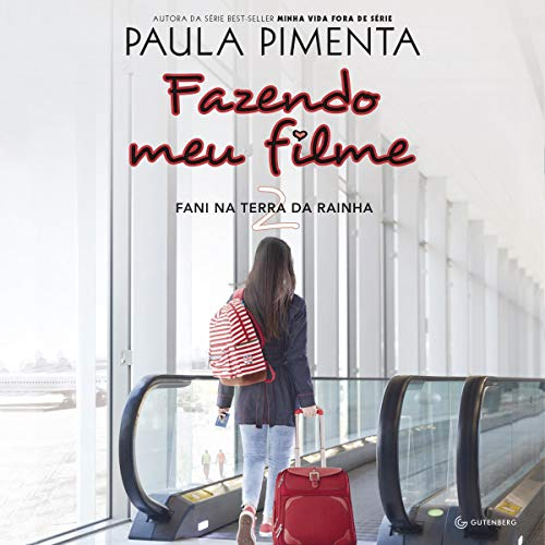 Fazendo Meu Filme 2. Fani na Terra da Rainha [Making My Movie 2. Fani in the Land of the Queen] Audiobook By Paula Pimenta cover art