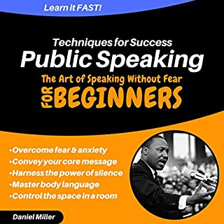 Public Speaking Techniques for Success: The Art of Speaking Without Fear                   By:                                                                                                                                 Daniel Miller                               Narrated by:                                                                                                                                 Robert Hall                      Length: 5 hrs and 10 mins     Not rated yet     Overall 0.0