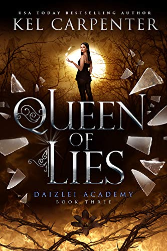 Queen of Lies (Daizlei Academy Book 3) by [Kel Carpenter]
