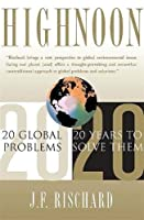 High Noon: 20 Global Problems, 20 Years To Solve Them by Jean-francois Rischard(2003-05-21)
