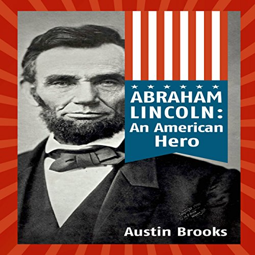 Abraham Lincoln: An American Hero cover art