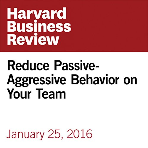 Reduce Passive-Aggressive Behavior on Your Team audiobook cover art