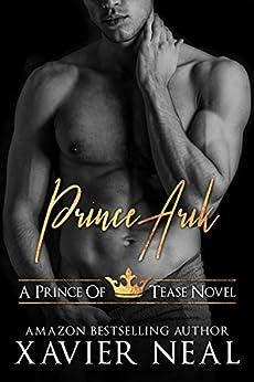 Prince Arik (Princes of Tease Book 1) by [Xavier Neal]
