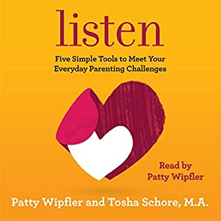 Listen     Five Simple Tools to Meet Your Everyday Parenting Challenges              By:                                                                                                                                 Patty Wipfler,                                                                                        Tosha Schore                               Narrated by:                                                                                                                                 Patty Wipfler                      Length: 13 hrs and 27 mins     73 ratings     Overall 4.8