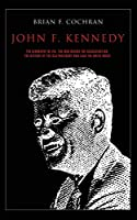 John F. Kennedy: The biography of JFK, the man behind the assassination. The history of the USA president who lead the white house.