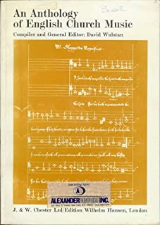 An Anthology of English Church Music. Compiled by D. Wulstan. Edited by Peter James, John Langdon, Patrick Little, Robert Reeve, Bernard Rose and David Wulstan, etc
