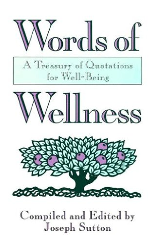 Words of Wellness: A Treasury of Quotations for Well-Being (English Edition)