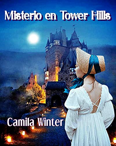 Misterio en Tower Hills de Camila Winter