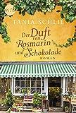 Der Duft von Rosmarin und Schokolade: Von der Spiegel-Bestsellerautorin Caroline...