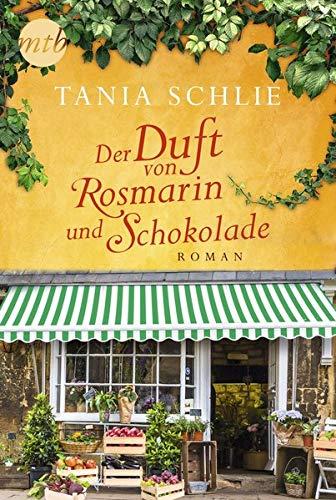 Der Duft von Rosmarin und Schokolade: Von der Spiegel-Bestsellerautorin Caroline Bernard