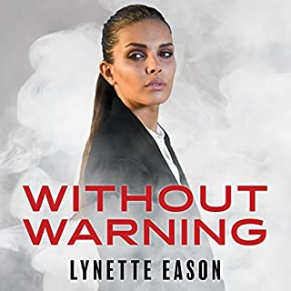 Without Warning     Elite Guardians, Book 2              Written by:                                                                                                                                 Lynette Eason                               Narrated by:                                                                                                                                 Rachel Dulude                      Length: 8 hrs and 52 mins     Not rated yet     Overall 0.0