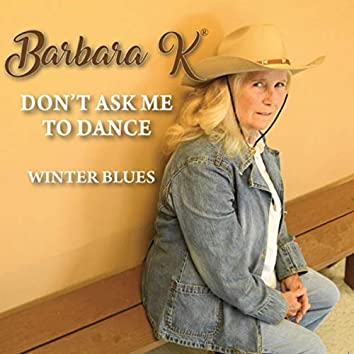 Don't Ask Me to Dance / Winter Blues