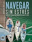 Navegar sin estrés: Técnicas de navegación en solitario y a dos (TECNICOS)