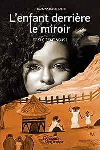 L'enfant derrière le miroir: Et si c'était vous? (French Edition)