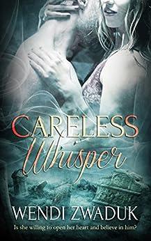 [Wendi Zwaduk]のCareless Whisper (English Edition)