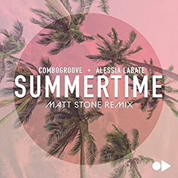 Summertime (Matt Stone Remix)