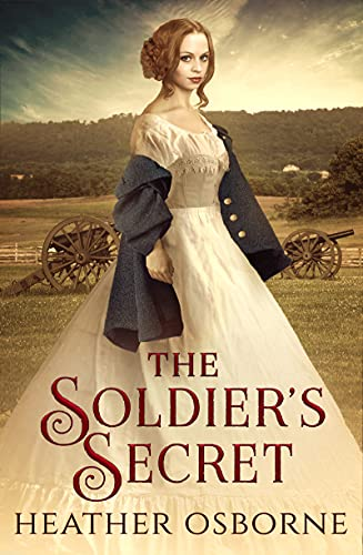 The Soldier's Secret: An American Civil War Historical Romance (The Mansfield Family Book 1)