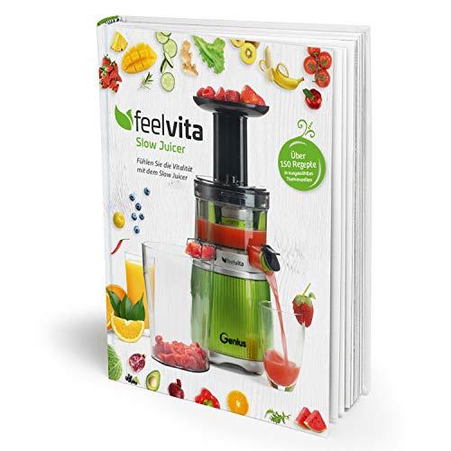 Genius Feelvita | Slow Juicer Rezeptbuch | Entsafter-Rezepte | Obst und Saft pressen | Saftpresse | 80 Saft-Rezepte | Saftkur, DIY, Babynahrung, Party, Beauty, Eis