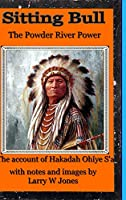 Sitting Bull - The Powder River Power