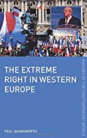 The Extreme Right in Western Europe (The Making of the Contemporary World)