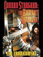 Conrad Stargard: The Radiant Warrior (Conrad Stargard Series combo volumes Book 1)
