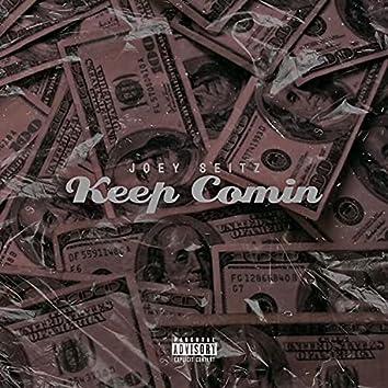 Keep Comin'