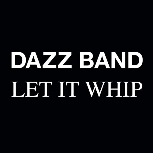 Let It Whip (Dream Musician Stems) by Dazz Band on Amazon Music