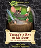 There's a Rat in My Soup: Could You Survive Medieval Food? (Ye Yucky Middle Ages) - Chana Stiefel