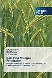 Real Time Nitrogen Fertilization: Nitrogen Scheduling in Wheat (Triticum aestivum L.) Using Leaf Colour Chart (LCC)
