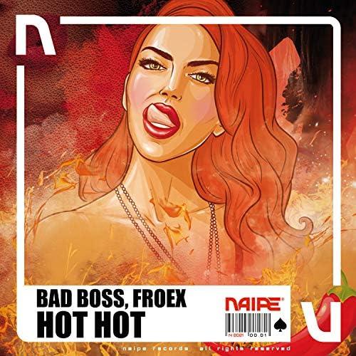 Bad Boss & Froex