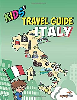 Kids' Travel Guide - Italy: The fun way to discover Italy - especially for kids (Kids' Travel Guide series)