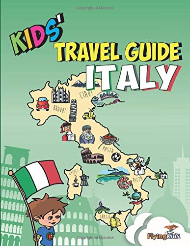 Kids' Travel Guide - Italy: The fun way to discover Italy - especially for kids (Kids' Travel Guide series, Band 6)