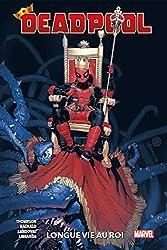 Deadpool T01 - Longue vie au roi de Kelly Thompson