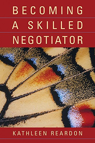 Reardon, K: Becoming a Skilled Negotiator: Concepts and Practices