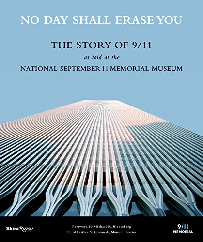 No Day Shall Erase You: The Story of 9/11 as Told at the September 11 Museum [Idioma Inglés]