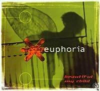 Beautiful My Child by Euphoria (2001-04-03)