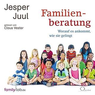 Familienberatung     Perspektiven und Prozess              Autor:                                                                                                                                 Jesper Juul                               Sprecher:                                                                                                                                 Claus Vester,                                                                                        Walter von Hauff,                                                                                        Daniela Arden                      Spieldauer: 6 Std. und 33 Min.     16 Bewertungen     Gesamt 4,7