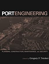 Port Engineering: Planning, Construction, Maintenance, and Security