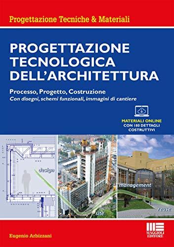 Progettazione tecnologica dell'architettura. Processo, progetto, costruzione. Con espansione online