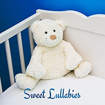 Sweet Lullabies – Classical Music for Babies, Lullabies for Babies, Calm Down Before Sleep, Relaxed Baby
