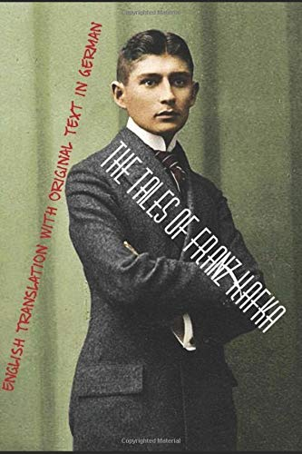 The Tales of Franz Kafka: English Translation with Original Text in German