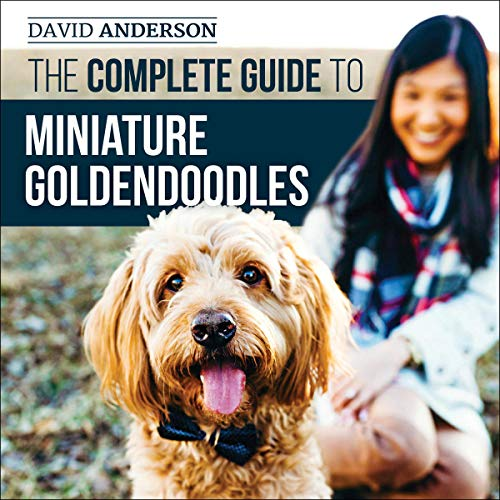 The Complete Guide to Miniature Goldendoodles  By  cover art