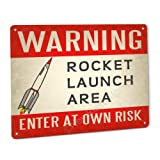 New Retro Signworks Rocket Launch Area Warning Sign Only Made in The USA