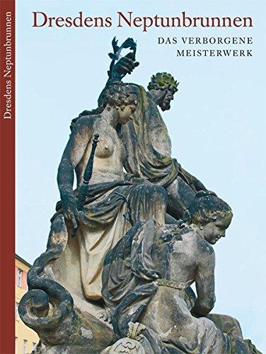 Dresdens Neptunbrunnen: Das verborgene Meisterwerk