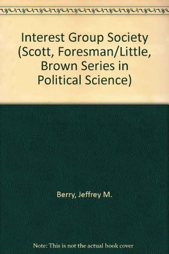 The Interest Group Society (Scott, Foresman/Little, Brown Series in Political Science)